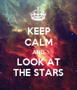 KEEP CALM AND LOOK AT THE STARS - Personalised Poster large
