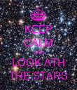 KEEP CALM AND LOOK ATH THE STARS - Personalised Poster large