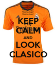 KEEP CALM AND LOOK CLASICO - Personalised Poster large