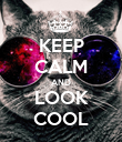 KEEP CALM AND LOOK COOL - Personalised Poster large