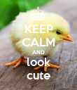 KEEP CALM AND look cute - Personalised Poster large
