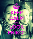 "KEEP CALM AND LOOK ENIKO"" - Personalised Poster large"
