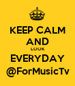 KEEP CALM AND LOOK EVERYDAY @ForMusicTv - Personalised Poster large