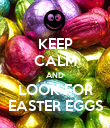 KEEP CALM AND LOOK FOR EASTER EGGS - Personalised Poster large
