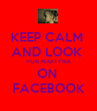KEEP CALM  AND LOOK  FOR MARTYNA ON  FACEBOOK - Personalised Poster large