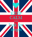 KEEP CALM AND look for sergei - Personalised Poster large