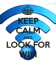 KEEP CALM AND LOOK FOR WIFI - Personalised Poster large