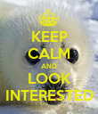 KEEP CALM AND LOOK INTERESTED - Personalised Poster large