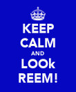 KEEP CALM AND LOOk REEM! - Personalised Poster large