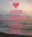 KEEP CALM AND LOOK SEA - Personalised Poster large