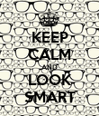 KEEP CALM AND LOOK SMART - Personalised Poster large