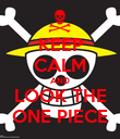KEEP CALM AND LOOK THE ONE PIECE - Personalised Poster large