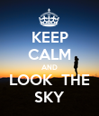 KEEP CALM AND LOOK  THE SKY - Personalised Poster large
