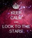 KEEP CALM AND LOOK TO THE STARS - Personalised Poster large