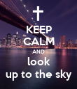 KEEP CALM AND look up to the sky - Personalised Poster large