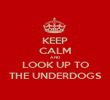 KEEP CALM AND LOOK UP TO THE UNDERDOGS - Personalised Poster large
