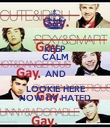KEEP CALM AND LOOKIE HERE NOW I'M HATED - Personalised Poster large