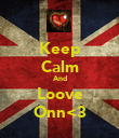 Keep Calm And Loove Onn<3 - Personalised Poster large