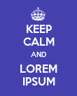 KEEP CALM AND LOREM IPSUM - Personalised Poster large