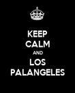 KEEP CALM AND LOS PALANGELES - Personalised Poster large