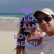 KEEP CALM AND LOV ME 4EVER - Personalised Poster large