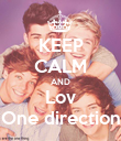 KEEP CALM AND Lov One direction - Personalised Poster large