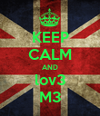 KEEP CALM AND lov3 M3 - Personalised Poster large