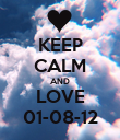 KEEP CALM AND LOVE 01-08-12 - Personalised Poster large