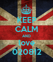 KEEP CALM AND love 020812 - Personalised Poster large