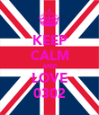 KEEP CALM AND LOVE 0302 - Personalised Poster large