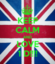 KEEP CALM AND LOVE 1 D!!!! - Personalised Poster large