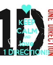 KEEP CALM AND love 1 DIRECTION!! - Personalised Poster small