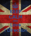 KEEP CALM AND Love 1 Direction - Personalised Poster large