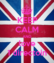 KEEP CALM AND love 1 directoin - Personalised Poster large
