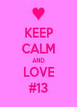 KEEP CALM AND LOVE #13 - Personalised Poster large