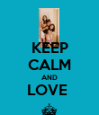 KEEP CALM AND LOVE  § - Personalised Poster small