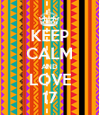 KEEP CALM AND LOVE 17 - Personalised Poster large