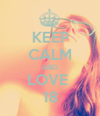 KEEP CALM AND LOVE  18 - Personalised Poster large