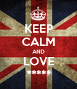 KEEP CALM AND LOVE ***** - Personalised Poster large