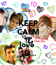 KEEP CALM AND love  1D... - Personalised Poster large