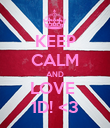 KEEP CALM AND LOVE  1D! <3 - Personalised Poster large