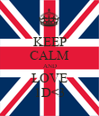KEEP CALM AND LOVE 1D<3 - Personalised Poster large