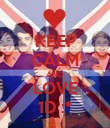 KEEP CALM AND LOVE 1D :* - Personalised Poster large