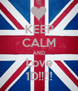 KEEP CALM AND Love 1D!!!!! - Personalised Poster small
