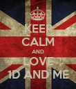 KEEP CALM AND LOVE 1D AND ME - Personalised Poster large