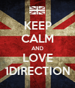 KEEP CALM AND LOVE 1DIRECTION - Personalised Poster large