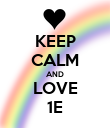 KEEP CALM AND LOVE 1E - Personalised Poster large