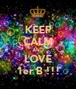 KEEP CALM AND LOVE 1er B !!! - Personalised Poster large