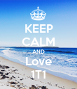 KEEP CALM AND Love 1T1 - Personalised Poster large