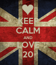 KEEP CALM AND LOVE 20 - Personalised Poster large